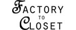 Factory to Closet